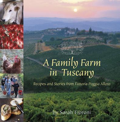 A Family Farm in Tuscany By Fioroni, Sarah
